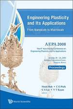 Engineering Plasticity and Its Applications from Nanoscale to Macroscale - Proceedings of the 9th Aepa2008 [With CDROM]