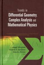 Trends in Differential Geometry, Complex Analysis and Mathematical Physics