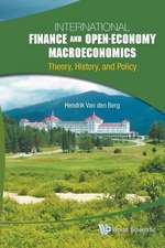 International Finance and Open-Economy Macroeconomics:  Theory, History, and Policy