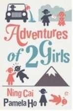 Cai, N: Adventures of 2 Girls