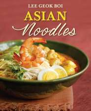 Asian Noodles:  16 Top Head Honchos Share the Secrets of Their Success