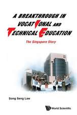 Breakthrough in Vocational and Technical Education, A:  The Singapore Story