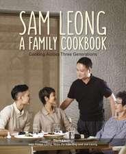 Sam Leong:  Cooking Across Three Generations
