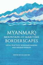 Myanmar's Mountain and Maritime Borderscapes