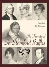 The Family of Sir Stamford Raffles:  Quick & Easy Dishes for Everyday Cooking