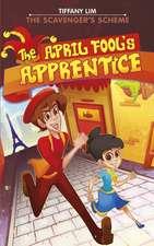 The April Fool's Apprentice: Scavenger's Scheme