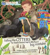 TELLING THE OTTER TO LEAVE HOME MISTAKE