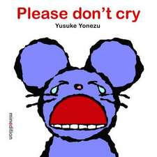 Yonezu, Y: Please Don't Cry