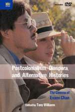 Postcolonialism, Diaspora, and Alternative Histories – The Cinema of Evans Chan
