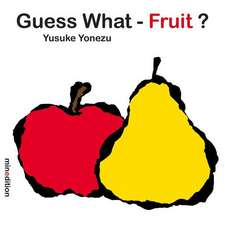 Guess What?--Fruit