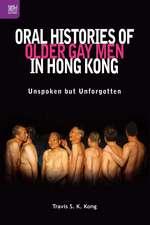 Oral Histories of Older Gay Men in Hong Kong: Unspoken but Unforgotten
