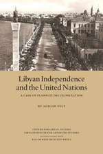 Libyan Independence and the United Nations: A Case of Planned Decolonization