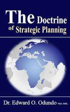 The Doctrine of Strategic Planning:  Discover the Secret Entrepreneur in You