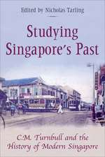 Studying Singapore's Past: C.M. Turnbull and the History of Modern Singapore