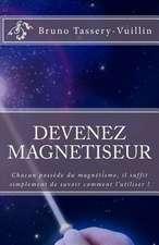 Devenez Magnetiseur