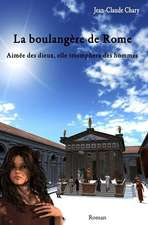 La Boulangere de Rome:  Aimee Des Dieux, Elle Triomphera Des Hommes