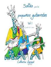 Solfeo Para Los Pequenos Guitarristas Vol 1:  Music Theory Initiation for a Special Guitar